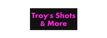 Troy's Shots & More